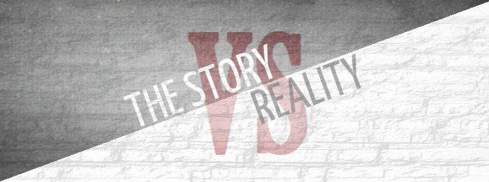 story vs reality