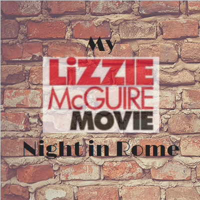 My Lizzie McGuire Movie Night in Rome